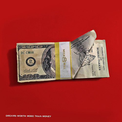 meek-mill-Dreams Worth More Than Money