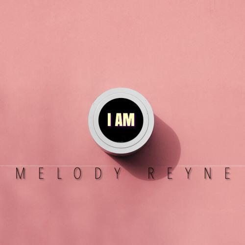 Melody Reyne I AM