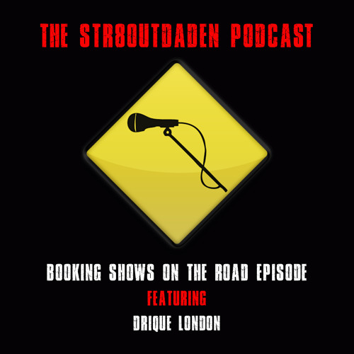 str8outdaden podcast booking shows on the road