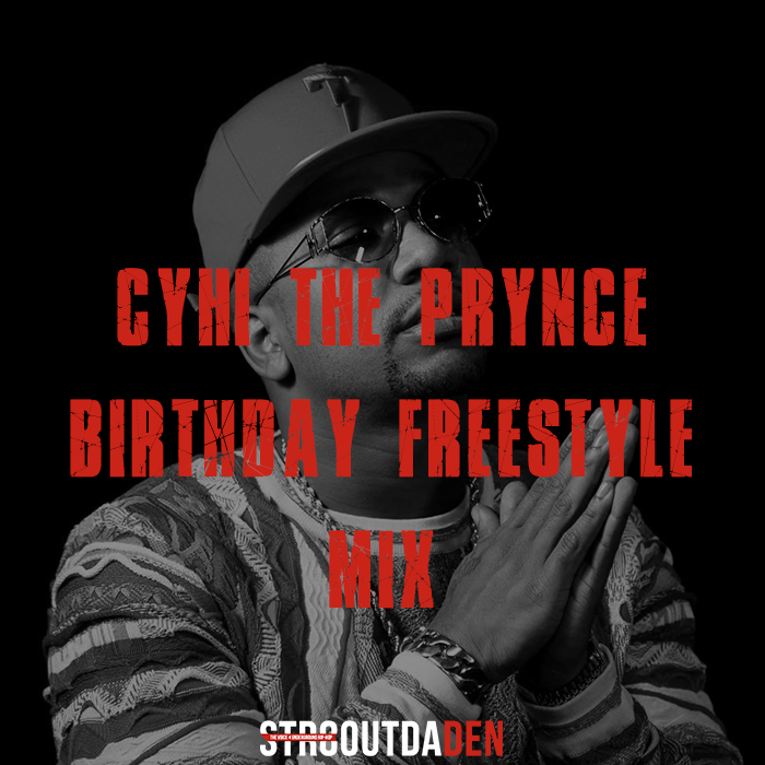 cyhi the prynce birthday freestyle
