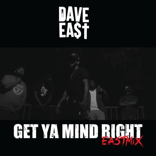dave-east-get ya mind right