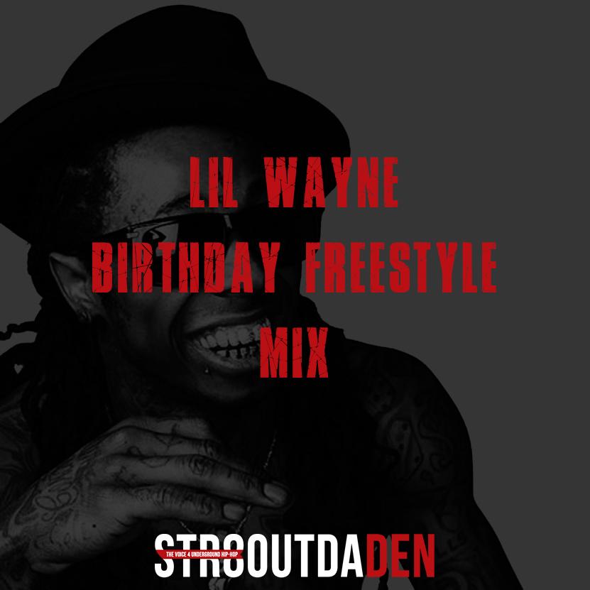 lil wayne birthday freestyle mix