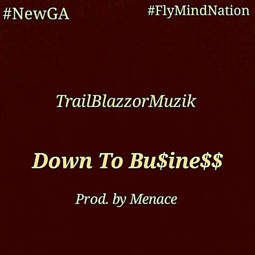 trailblazzormuzik down to business