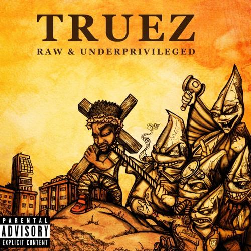 truez raw underpriviledge
