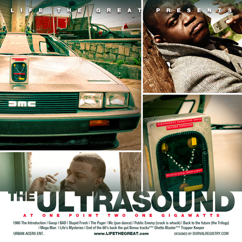 LIFE THE GREAT The Ultrasound 121 Giggawatts