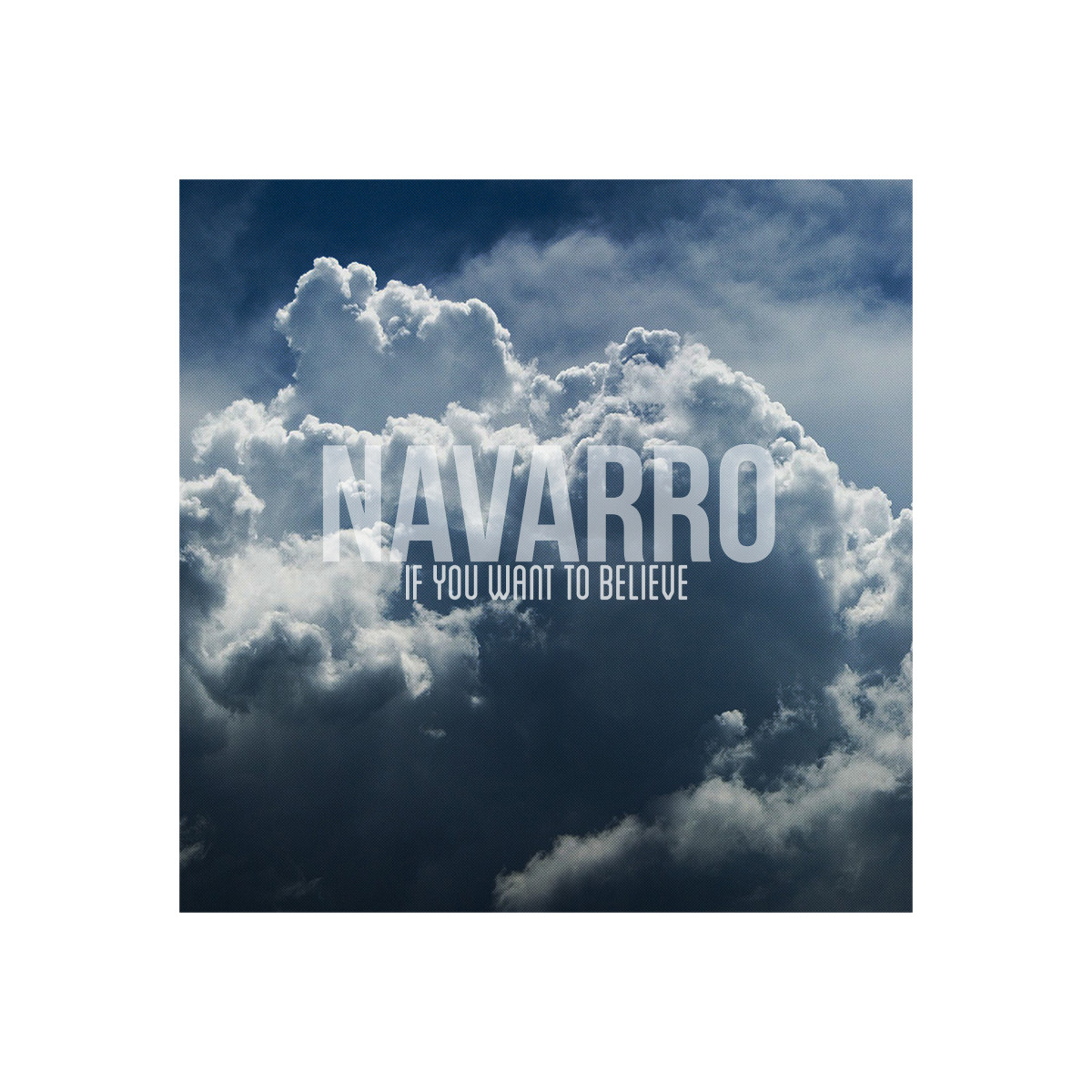 Navarro - If You Want to Believe Artwork