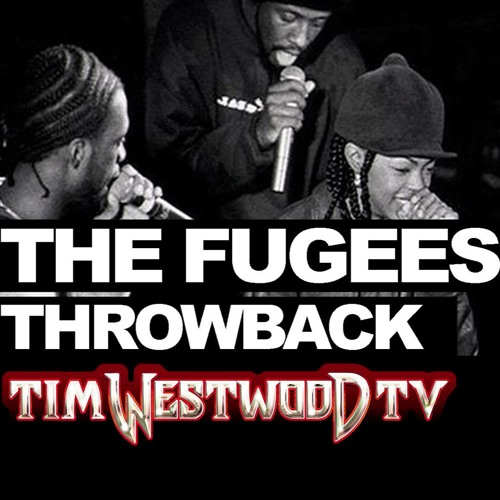 the fugees tim westwood