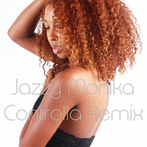 Jazzy Monika Controlla Remix