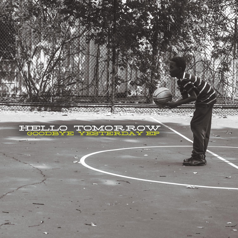 Stream Hello Tomorrow's 'Goodbye Yesterday' EP