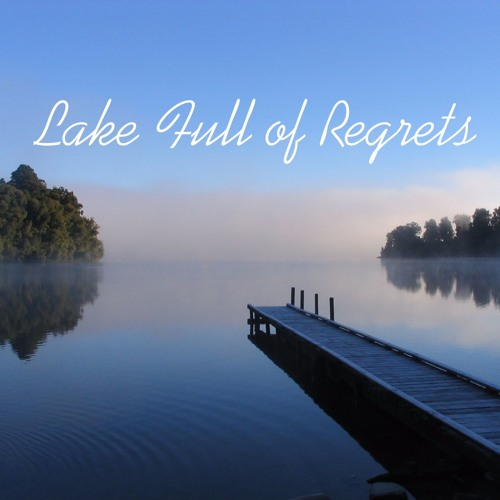 lake-full-of-regrets