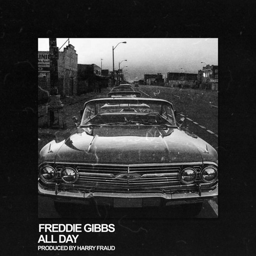 freddie-gibbs-all-day-harry-fraud