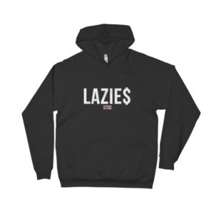 LAZIE$ Hoodie