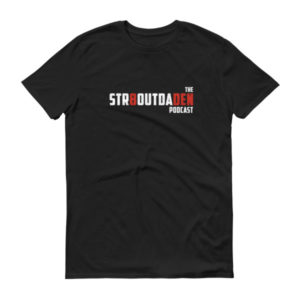 Str8OutDaDen Podcast Tee