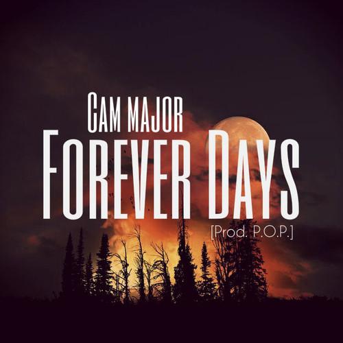 cam major forever days