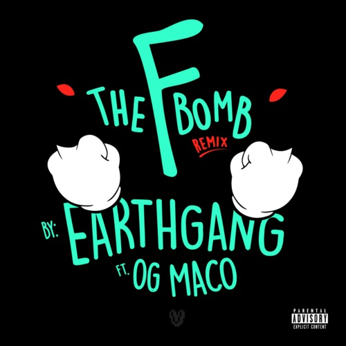 Earthgang The F Bomb Remix