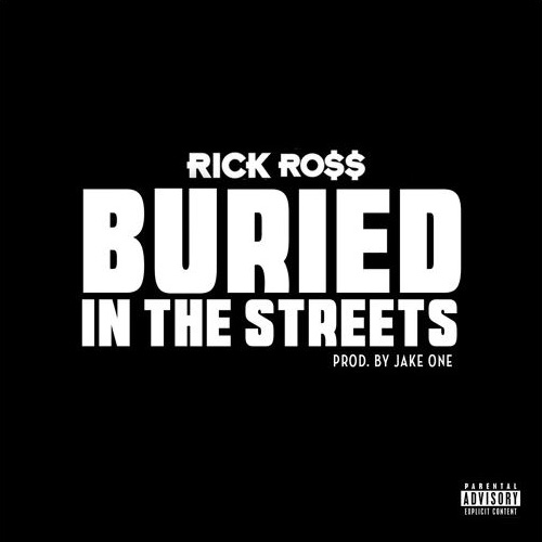 rick-ross-buried in the streets